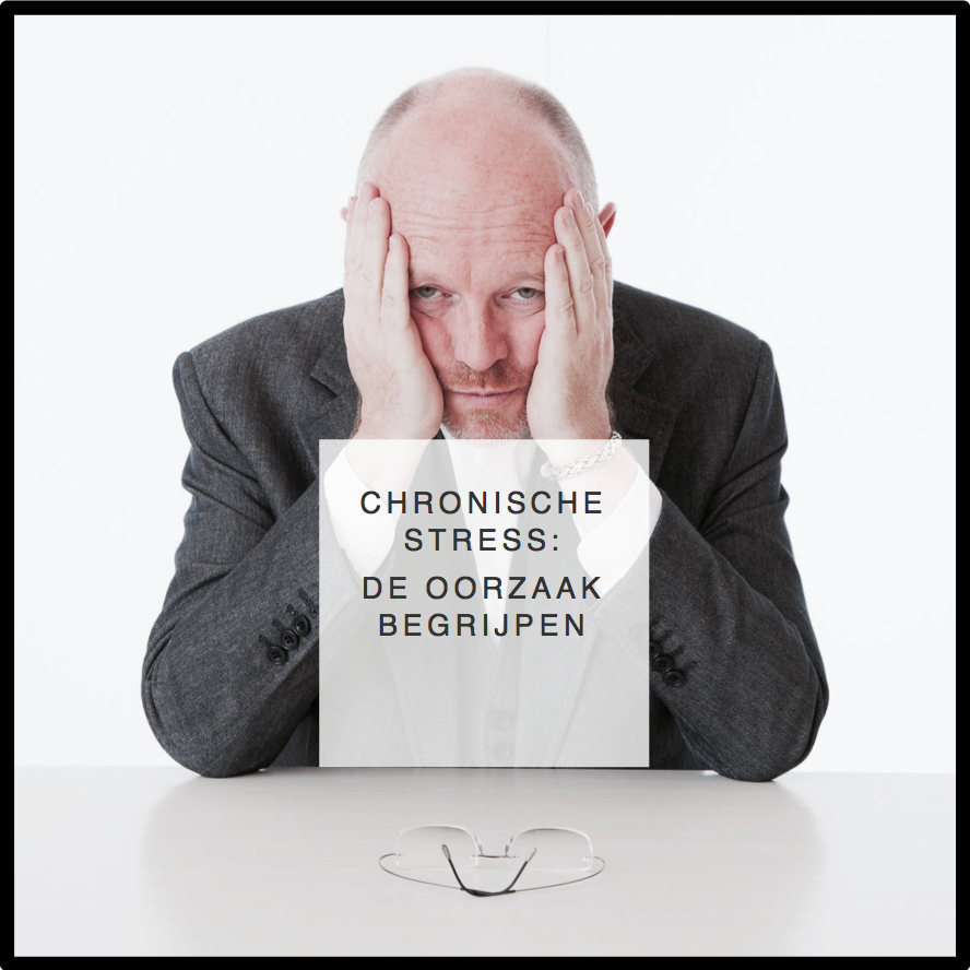 chronische stress de oorzaak begrijpen - CreativeHealt.nl
