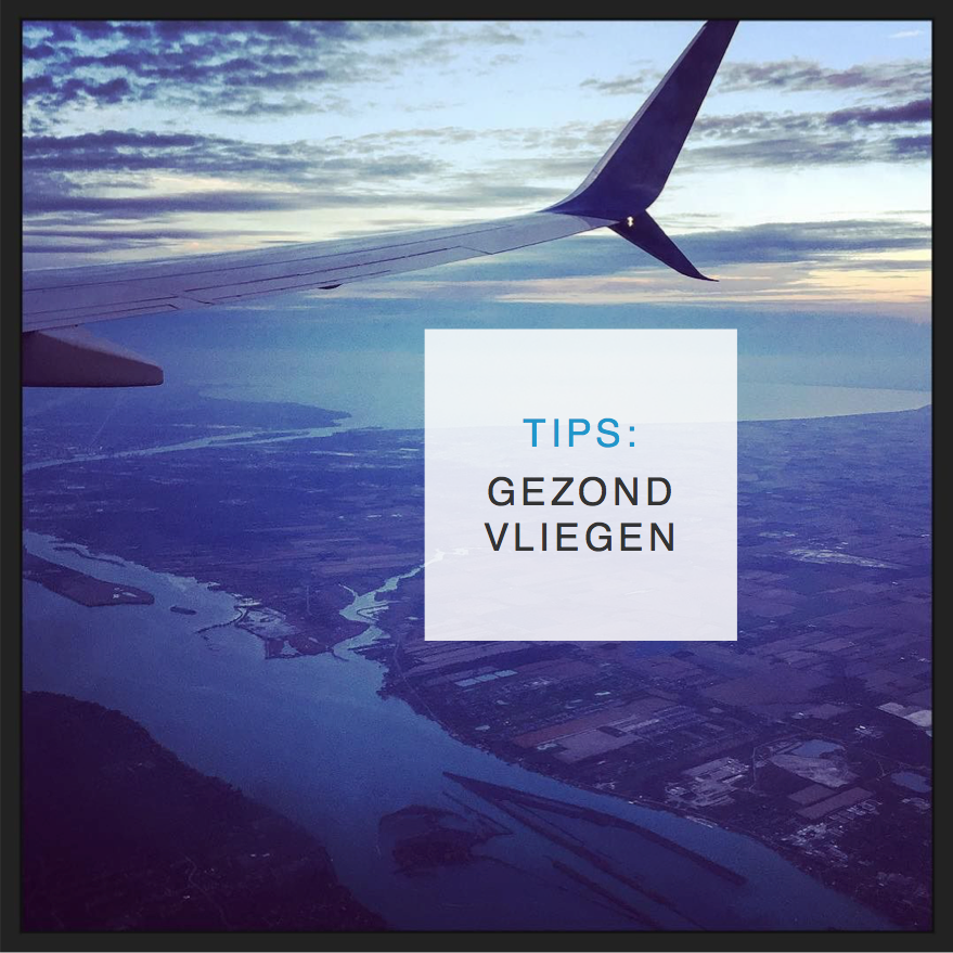 tips gezond vliegen - CreativeHealth.nl
