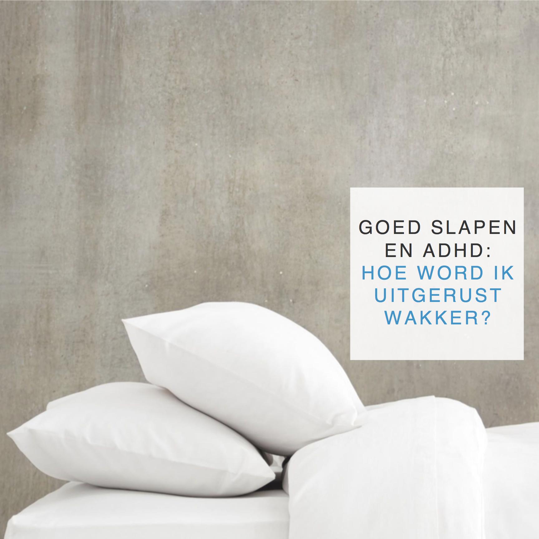 goed slapen en ADHD hoe word ik uitgerust wakker - CreatigeHealth.nl